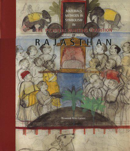 Materials, Methods and Symbolism in the Pichhvai Painting Tradition of Rajasthan